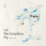 Let the Dolphins Fly