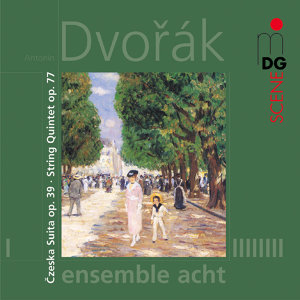 Dvorák: Czeska Suita, Op. 39 & String Quintet, Op. 77