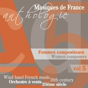 Anthologie des musiques originales pour orchestre à vent au XXème siècle - Femmes Compositeurs, Vol. 5
