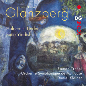 Glanzberg: Holocaust Lieder, Suite Yiddish