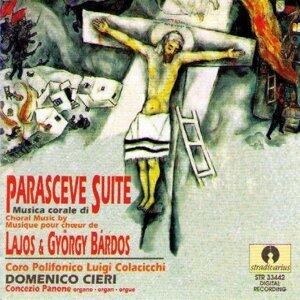 Gyorgy Deak Bardos : Parasceve Suite - Lajos Bardos : Missa Tertia