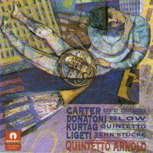 Elliot Carter - Franco Donatoni - György Kurtag György Ligeti : Musica Per Quartetto E Quintetto A Fiati