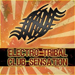 Electro Tribal Club Sensation