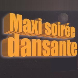 Maxi soirée dansante - 56 titres