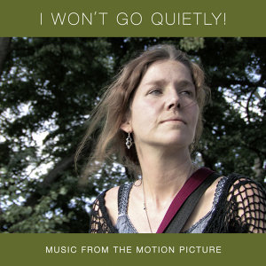 I Won't Go Quietly! [Music from the Motion Picture]