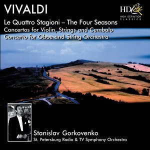 Le Quattro Stagioni (The Four Seasons), Concertos for Violin, Strings and Cembalo, Op.8; Concerto for Oboe and String Orchestra in A Minor