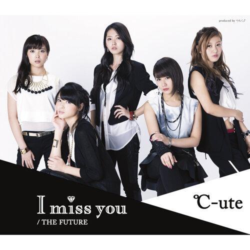 I miss you / THE FUTURE (數位限定)