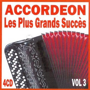 Accordéon : Les plus grands succès, vol. 3