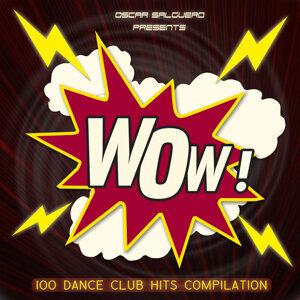 Oscar Salguero Presents WOW! [100 Dance Club Hits]