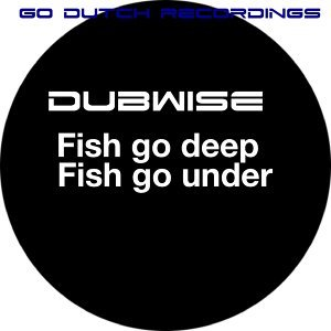 Fish Go Deep / Fish Go Under