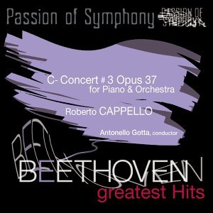 Passion of Symphony : Beethoven : Concert for Piano & Orchestra in C Minor, Op. 37 N.3