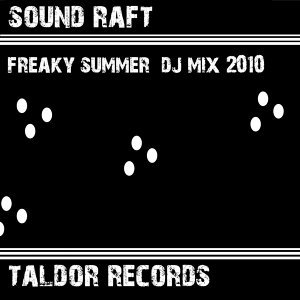 Sound Raft´s Freaky Summer DJ Mix 2010