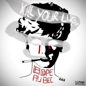 Kill Your Lug - EP