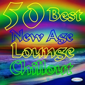 50 Best Chillout, Lounge, New Age