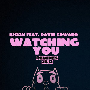 Watching You Remixes 2K13 [feat. Dave Edward]