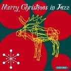 """別讓""""聖誕""""不開心.爵士聖誕精選輯 : Merry Christmas in Jazz"""
