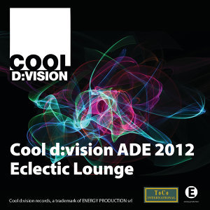 Cool d-vision Ade 2012 Eclectic Lounge