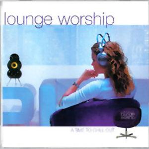 Lounge Worship(沙發音樂禮讚)