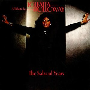 A Tribute To Loleatta Holloway: The Salsoul Years