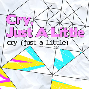 Cry [Just a Little]