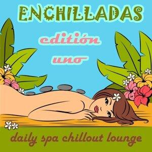 Enchilladas - Daily Spa Chillout Lounge - Editión Uno