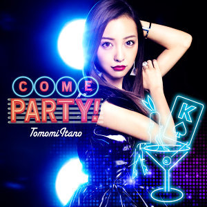 COME PARTY! - 初回盤