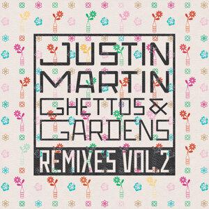 Ghettos & Gardens Remixes Vol. 2