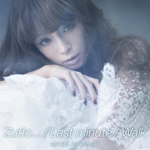 Zutto 永遠... / Last minute / Walk