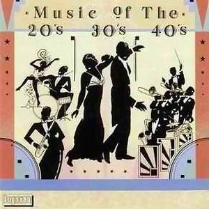 Music Of The 20s, 30s And 40s