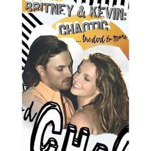 Britney & Kevin: Chaotic THE DVD (混亂天堂)