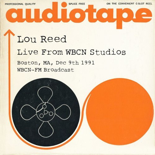 Lou Reed - Live From WBCN Studios, Boston, MA Dec 9th 1991 WBCN-FM Broadcast