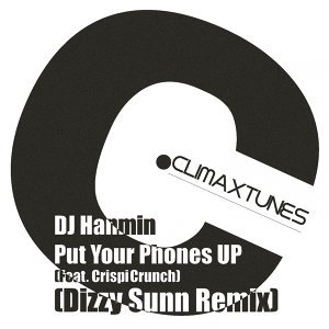 Put Your Phones Up feat. Crispi Crunch (Dizzy Sunn Remix) - feat. Crispi Crunch (Dizzy Sunn Remix)