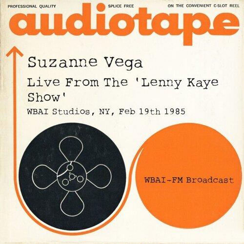 Live From The 'Lenny Kaye Show', WBAI Studios, NY, Feb 19th 1985 WBAI-FM Broadcast (Remastered)