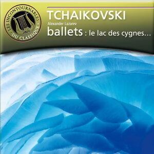 Tchaikovsky : Ballets - Les Incontournables du Classique