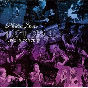 Platina Jazz - Tokyo Express - Live In Concert (東京特快車-白金爵士現場演出典藏)