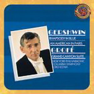 Gershwin: Rhapsody in Blue, An American in Paris & Grofe: Grand Canyon Suite - Expanded Edition