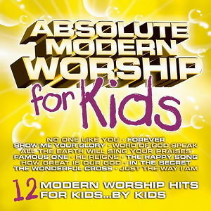 Absolute Modern Worship for Kids 2