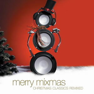 Merry Mixmas: Christmas Classics Remix (Digital Version)