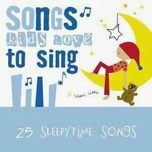 Songs Kids Love To Sing - 25 Sleepytime Songs