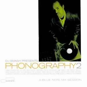 DJ Smash Presents: Phonography 2 A Blue Note Mix Session