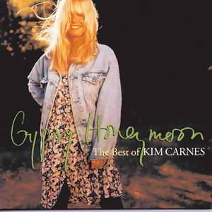 Gypsy Honeymoon, The Best Of Kim Carnes