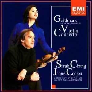 Goldmark: Violin Concerto & Prometheus Bound - Sarah Chang, James Conlon
