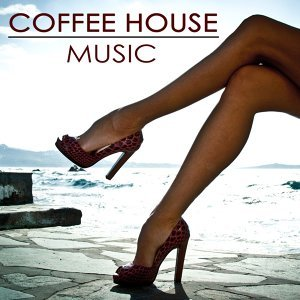 Coffee House Music ‐ Velvet Sensuality Chill Out Music Summer Collection 2014