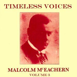 Timeless Voices: Malcolm McEachern, Vol. 3