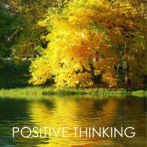 Positive Thinking ‐ Calming and Peaceful Healing Music for Relaxation Meditation and Self-Esteem