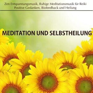 Meditation und Selbstheilung: Zen Entspannungsmusik, Ruhige Meditationsmusik für Reiki, Positive Gedanken, Biofeedback und Heilung
