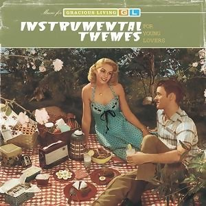 Instrumental Themes For Young Lovers (Music For Gracious Living Volume 2)