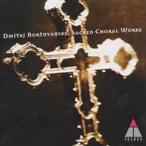 Bortnyansky: Sacred Choral Works