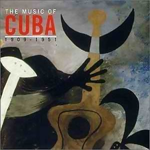 The Music Of Cuba 1909-1951
