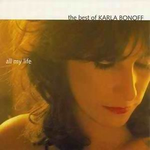 The Best Of Karla Bonoff: All My Life